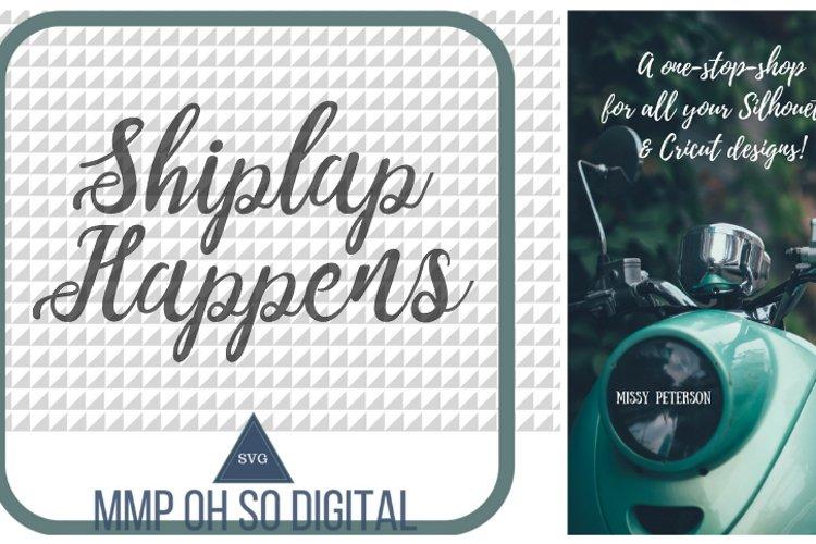 Shiplap Happens SVG, Farmhouse sign, Farmhouse Humor, Shiplap svg, farmhouse decor, farmhouse cut file, farmhouse SVG, For Silhouette