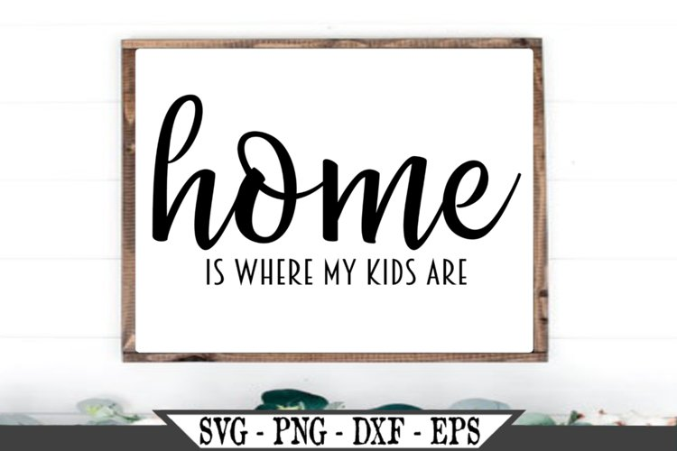 Home Is Where My Kids Are SVG example image 1