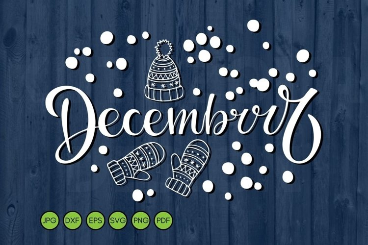 December SVG. Christmas SVG Cut File EPS DXF JPEG Silhouette