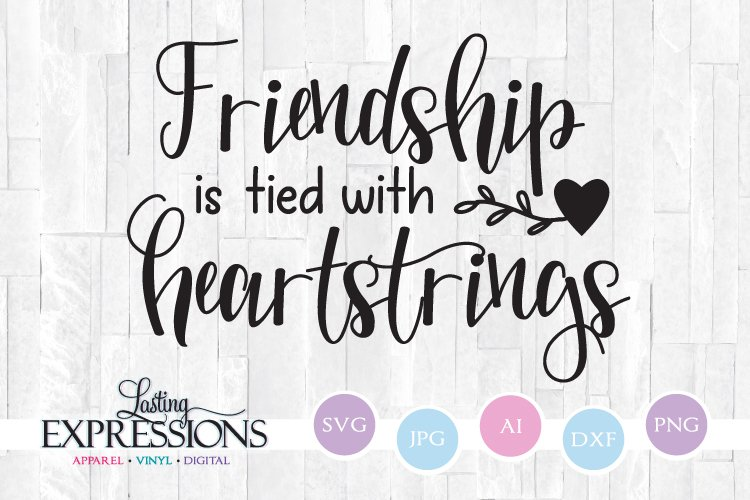 Friendship is tied with heartstrings // Friendship Quote SVG example image 1