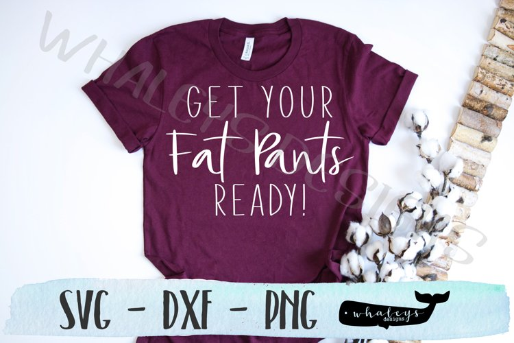 Get Your Fat Pants Ready Thanksgiving Turkey SVG example image 1