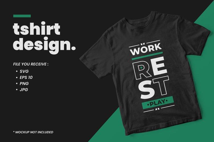 Modern quotes t shirt design work rest play