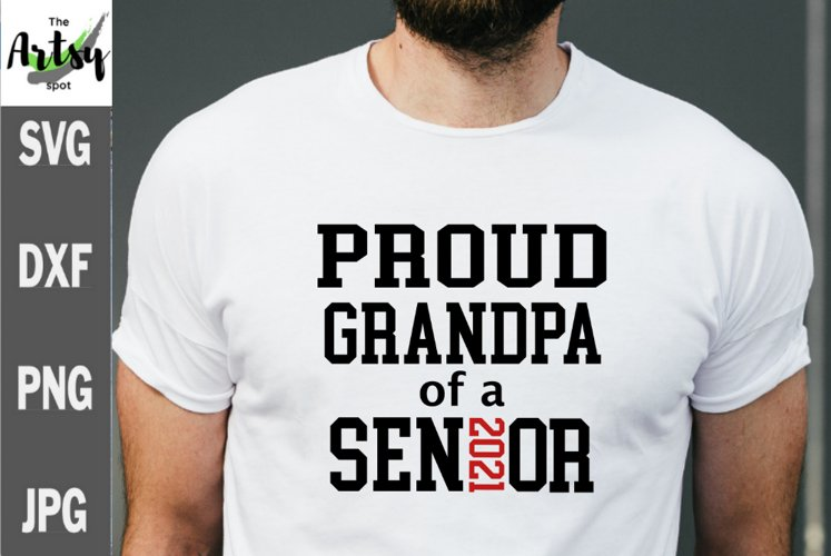 Proud grandpa of a 2021 Senior svg, senior shirt, graduat