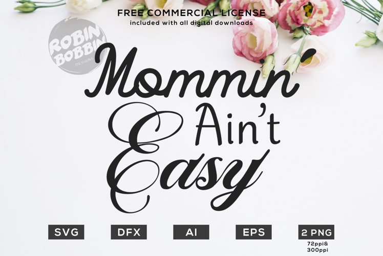 Mommin' Ain't Easy - Mother SVG File example image 1
