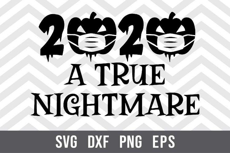 2020 A True Nightmare SVG example image 1