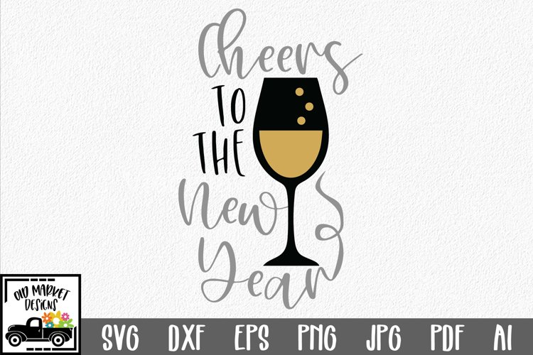 Cheers to the New Year SVG Cut File - New Year's SVG DXF EPS example image 1