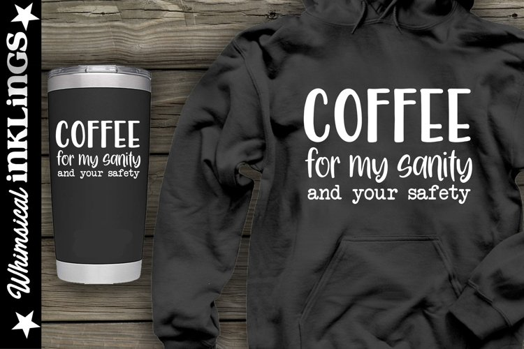 Coffee For My Sanity SVG example