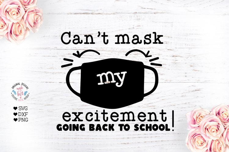 Cant mask my excitement going back to school - School SVG example image 1