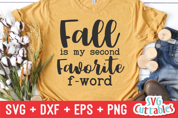 Fall SVG | Fall Is My Second Favorite F-word | Shirt Design