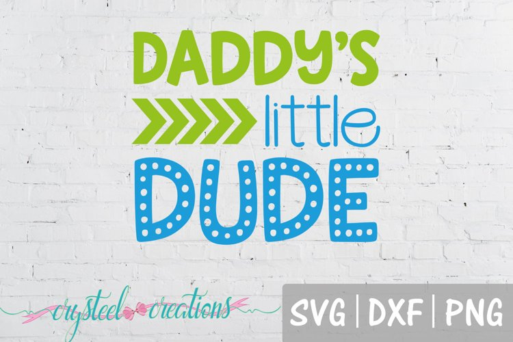 Daddy's little dude SVG, DXF, PNG example image 1
