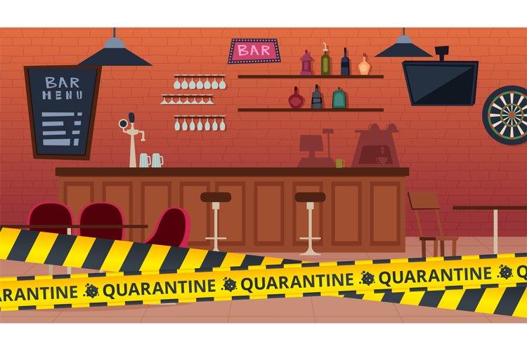 Quarantine bar closed. Global epidemic and isolation period,