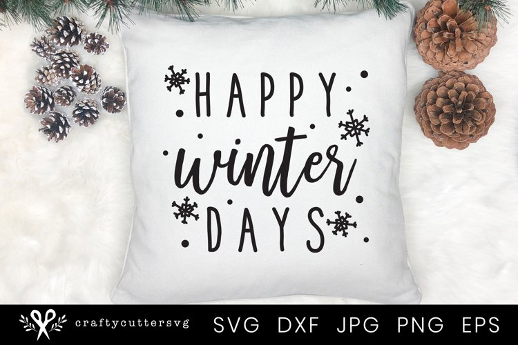Happy Winter Days Svg | Winter Quote Svg Cut File for Cricut example image 1
