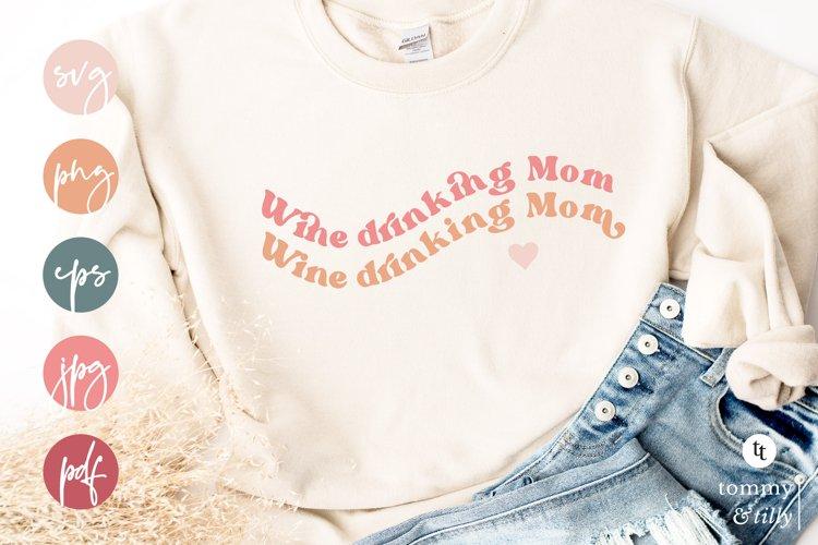 Wine drinking Mom/Mum | SVG | Sublimation | Cut File