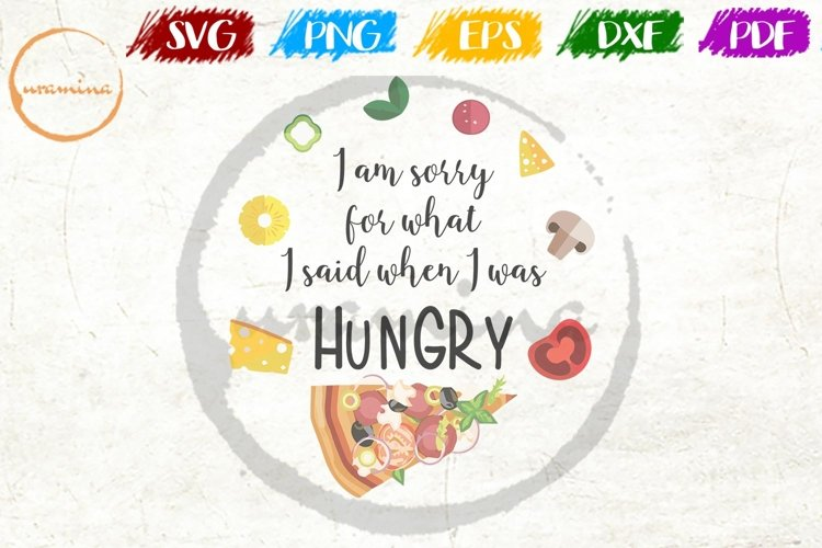 Sorry For My Hungry Kitchen SVG PDF PNG example image 1