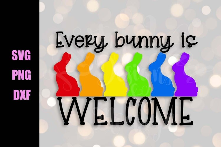 Every Bunny is Welcome SVG - Easter SVG - Downloadable Files