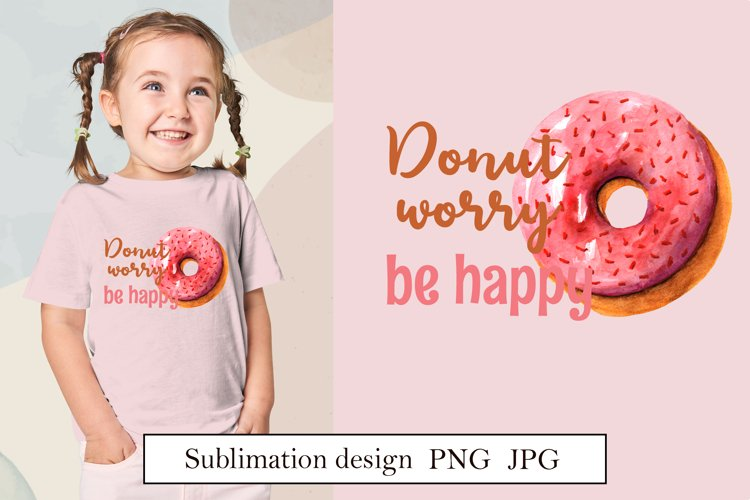 Donut worry be happy, funny puns, watercolor sublimation png