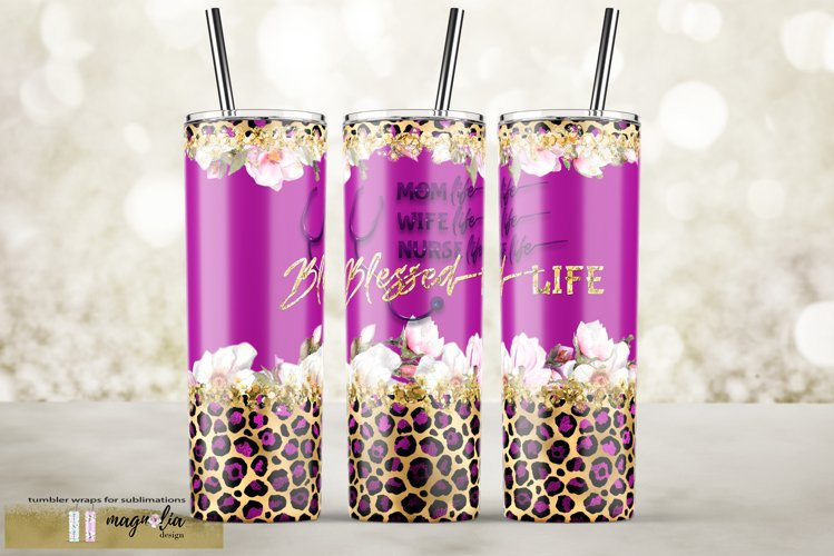 Nurse life blessed life violet tumbler wrap floral sublimate example image 1