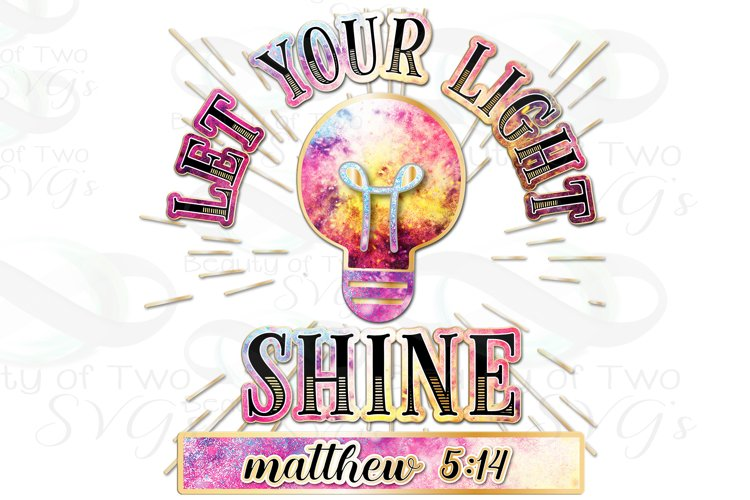 Christian Let your light shine Sublimation Design 300 dpi, example image 1