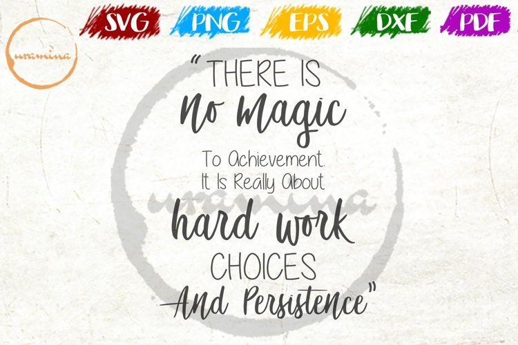 There Is No Magic To Achievement Home Office SVG PDF PNG example image 1