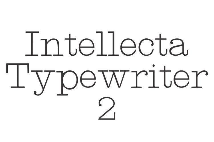Intellecta Typewriter 2 (plus two bonus fonts !!!)