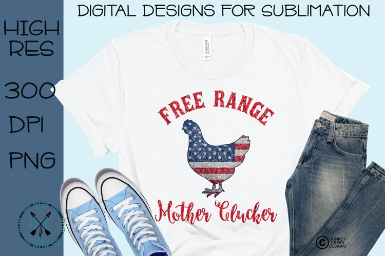 Free Range Mother Clucker Patriotic Sublimation Design example image 1