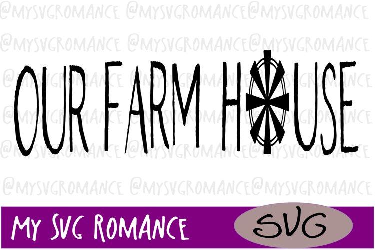 Our Farm House With Windmill SVG Farm House Style - Cutting