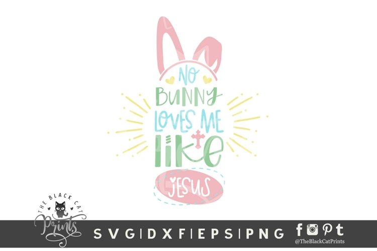 No Bunny Loves Me Like Jesus SVG | | Bunny Ears Easter SVG example image 1