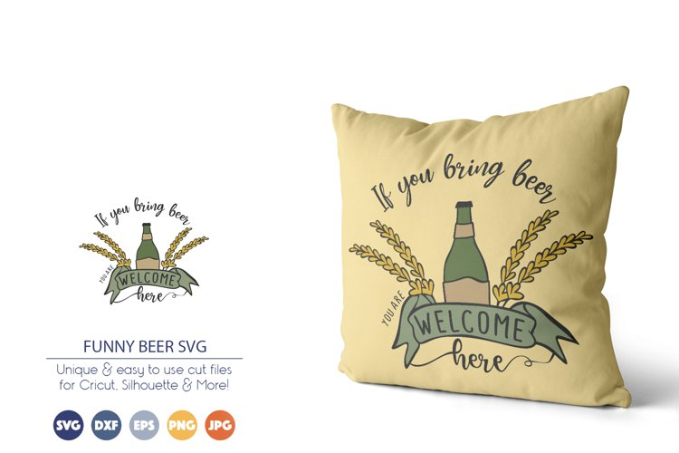 Beer SVG| If you Bring Beer You Are Welcome Here example image 1