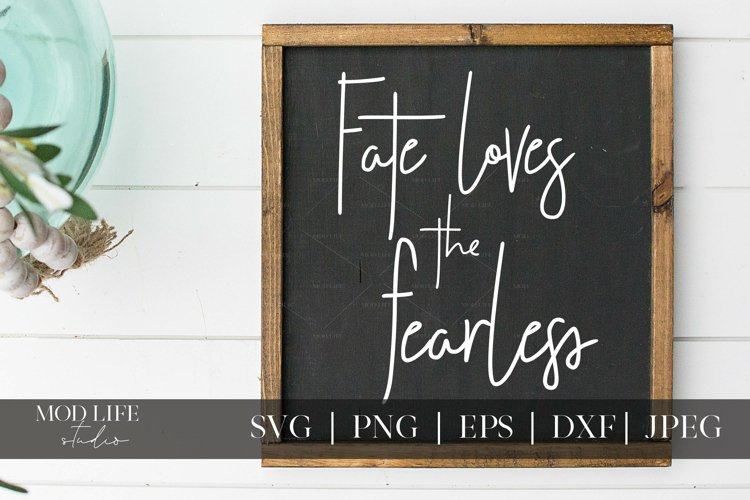 Fate Loves the Fearless SVG Cut File - SVG PNG JPEG DXF EPS