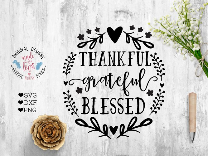 Thankful Grateful Blessed Cut File Thanksgiving Cut File example image 1