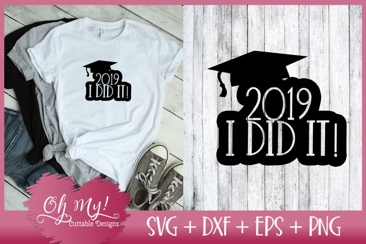 Graduation - 2019 I Did It! - SVG DXF EPS PNG