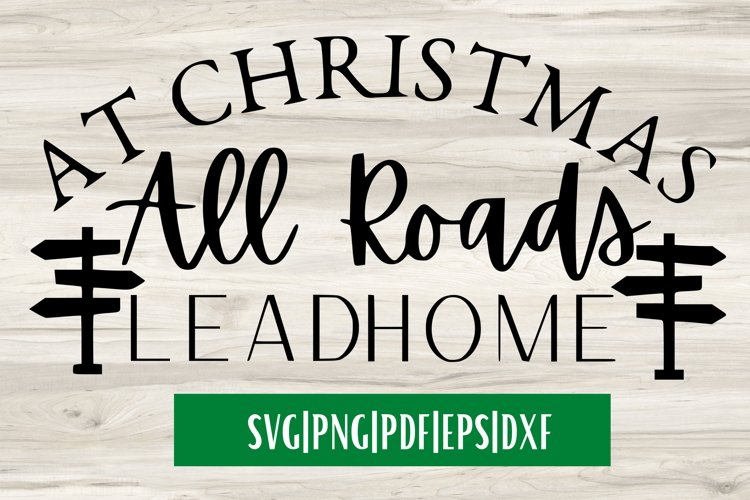 At Christmas All Roads Lead Home SVG | Christmas SVGs example image 1