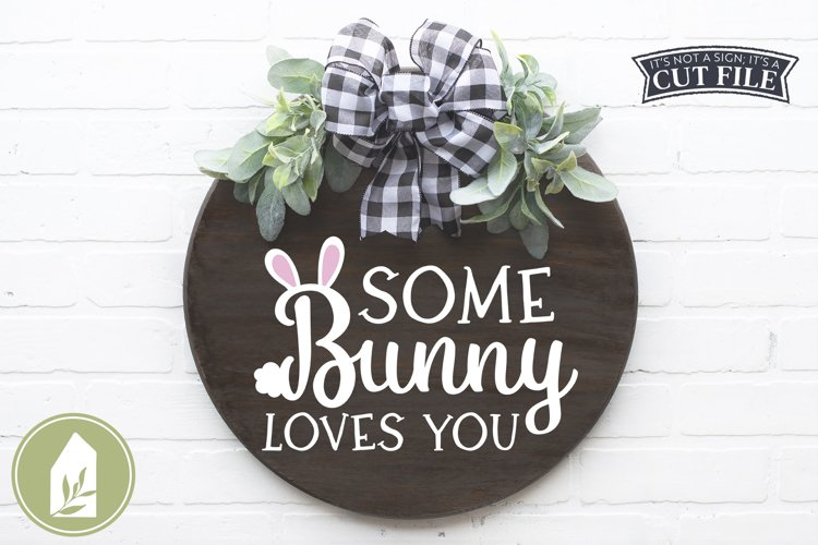 Farmhouse Easter Sign SVG, Some Bunny Loves You SVG example image 1