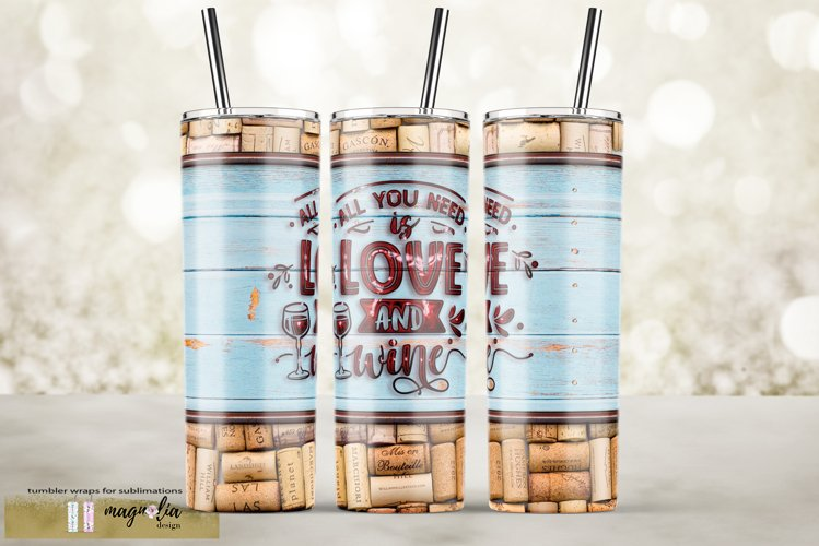 all you need is love and wine tumbler wrap design