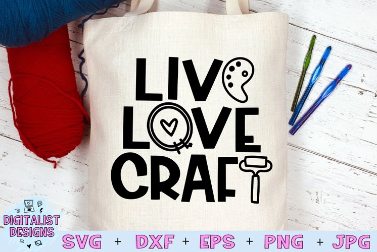 Crafting SVG | Live Love Craft SVG | Funny SVG example image 1