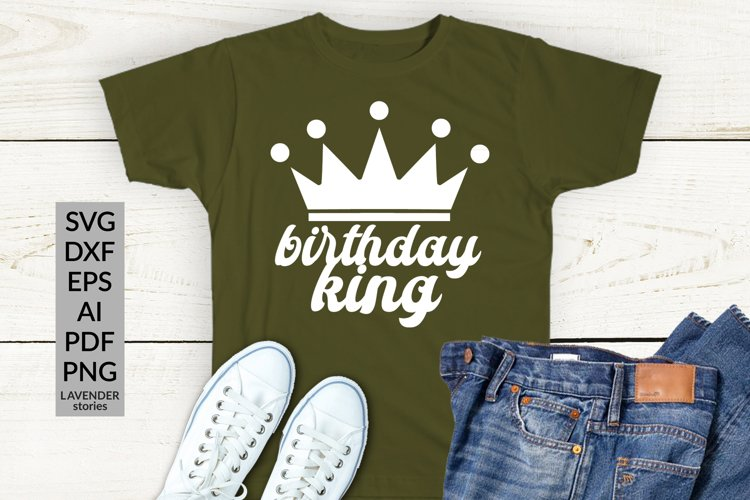 Birthday king - Birthday shirt SVG cut file example image 1
