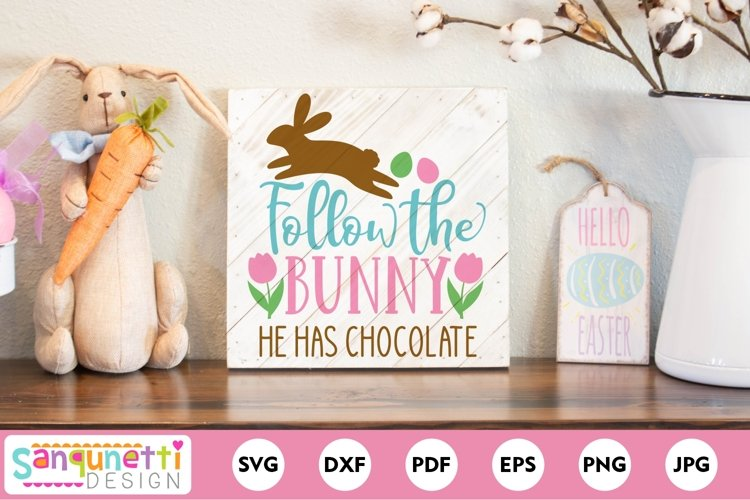 Follow the bunny he has chocolate SVG sign for easter
