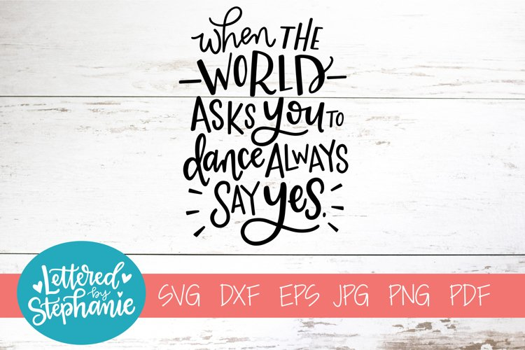 Handlettered SVG DXF, When the world asks you to dance example image 1
