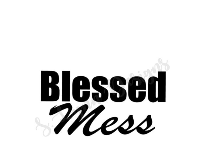 Blessed Mess SVG File example image 1