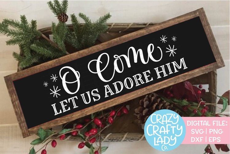 O Come Let Us Adore Him SVG DXF EPS PNG Cut File example image 1