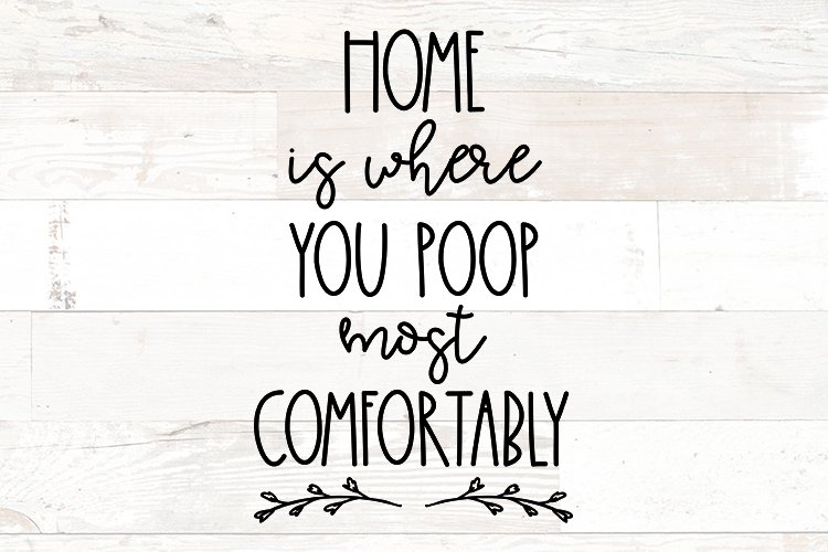 Bathroom Sign svg funny Home is where you poop comfortably