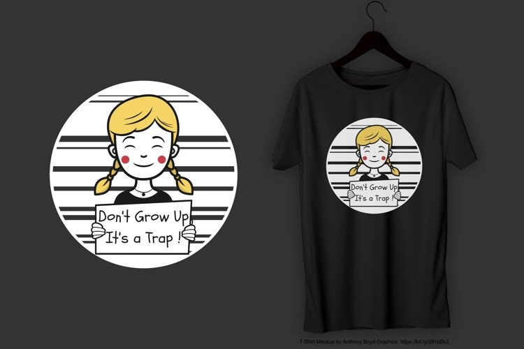 Don't Grow Up It's a Trap T-Shirt Design example image 1