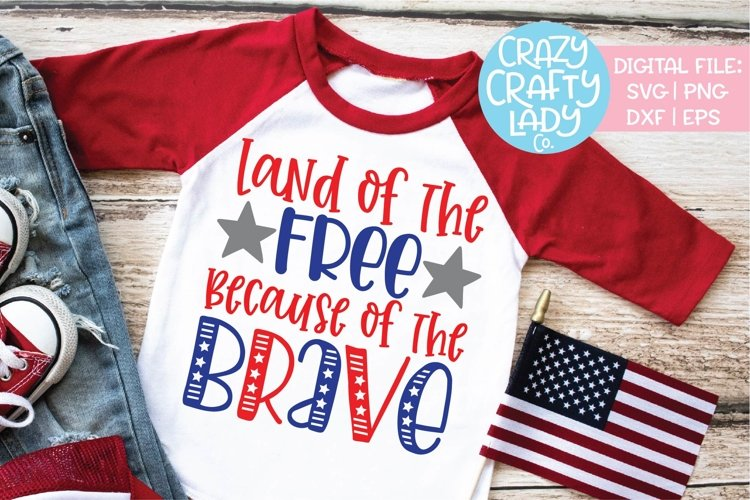 Land of the Free Because the Brave SVG DXF EPS PNG Cut File