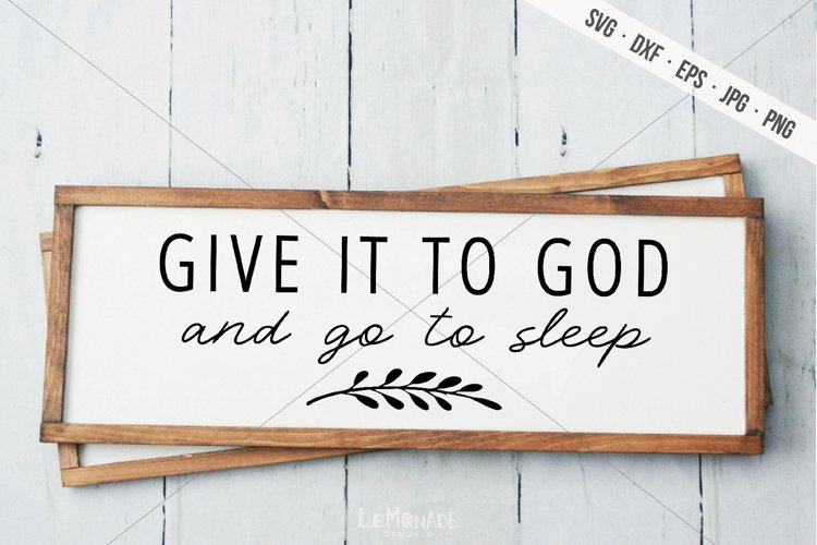 Give It To God And Go To Sleep SVG, Bedroom SVG example image 1