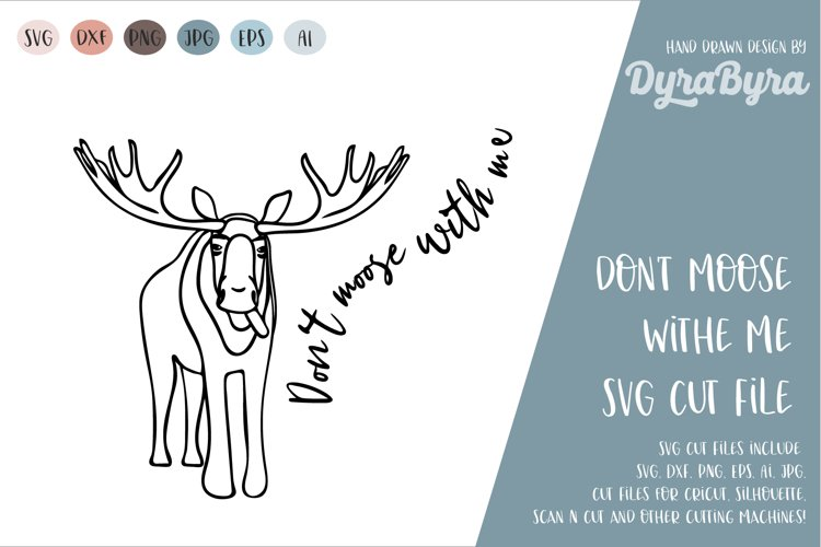 Don't moose with me / Moose SVG / fun svg example image 1