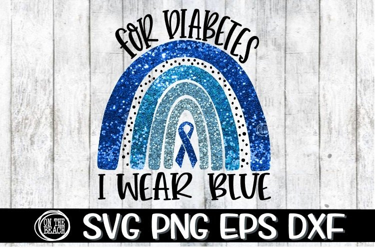 Diabetes - For Diabetes - We Wear Blue- Rainbow- SVG PNG DXF example image 1