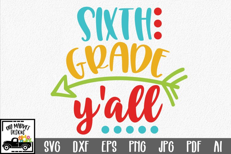 Sixth Grade Y'all SVG Cut File - Back to School SVG DXF EPS example image 1