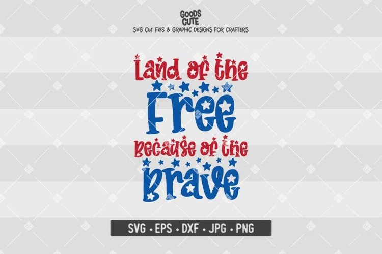 Land Of The Free Because Of The Brave Svg 650818 Cut Files Design Bundles