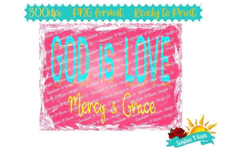 God is Love Mercy & Grace PNG Sublimation Design
