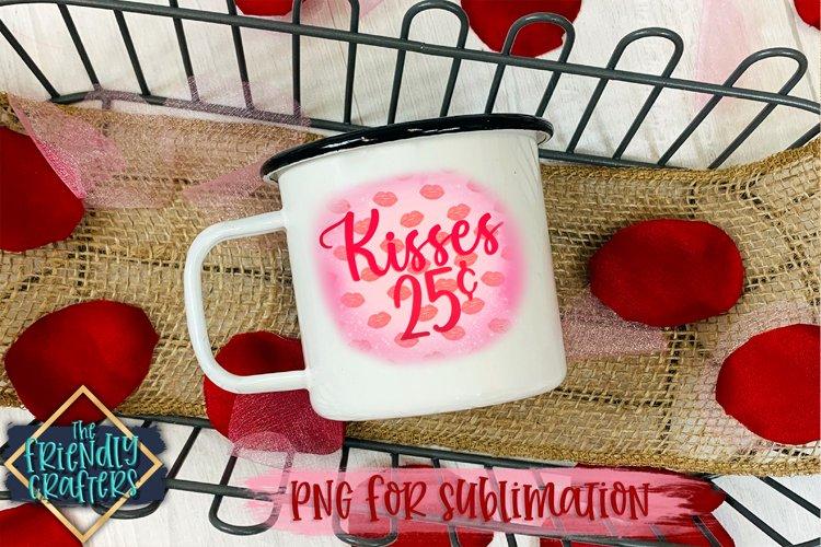 Kisses 25 cents for Sublimation